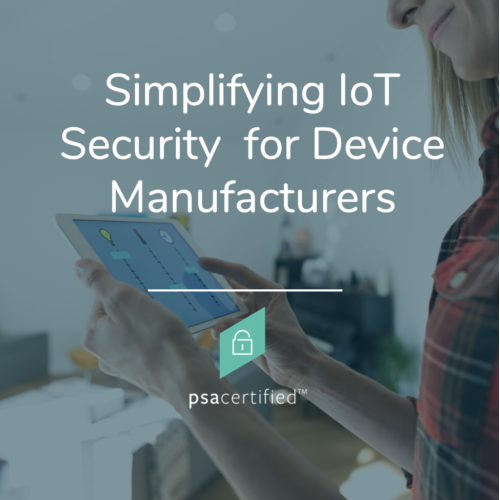 Simplifying IoT Security for Device Manufacturers