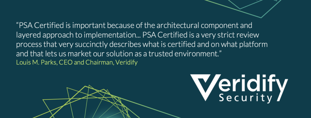 Louis M. Parks, CEO and Chairman of Veridify shares the benefits of the layered approach of PSA Certified