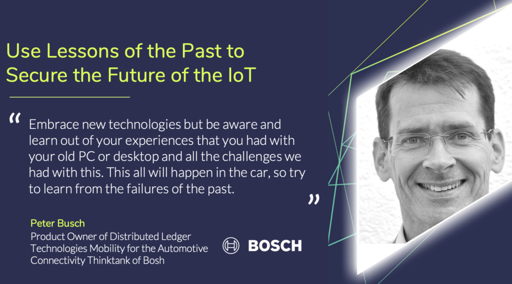 Peter Bush from BOSCH says that we need to use the lessons of the past to secure the future of the IoT.