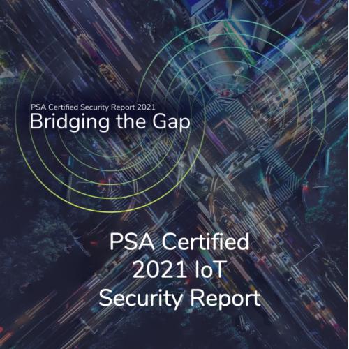 PSA Certified 2021 Security Report