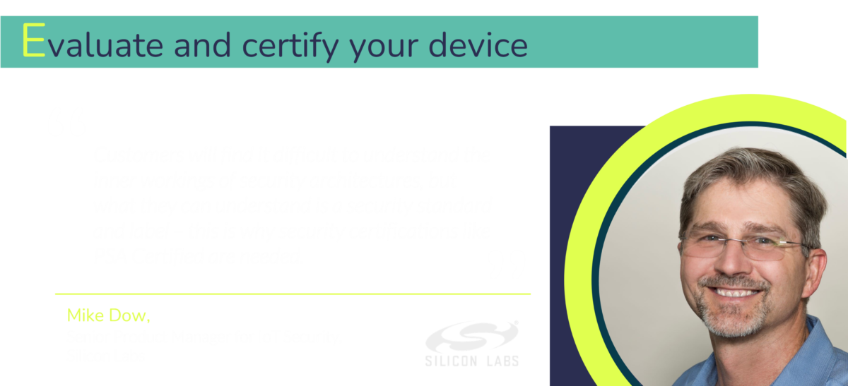 If we are to really build trust in the IoT and it's security we need to move away from internal evaluation methods and towards independent third-party evaluation and certification.